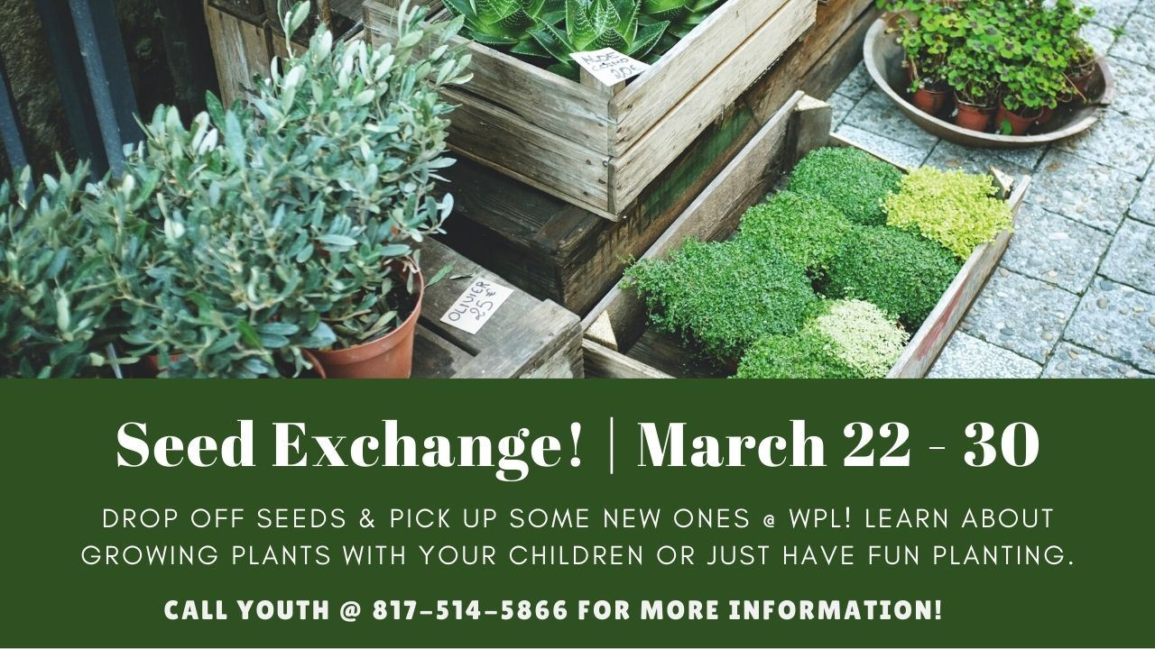 Seed Exchange - March 22-30